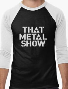 that metal show old Men's Baseball ¾ T-Shirt