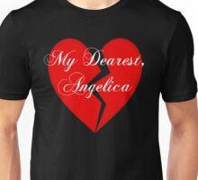 My Dearest, Angelica. Unisex T-Shirt
