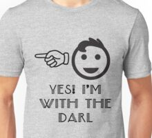 I'm With The Darl (His) Unisex T-Shirt
