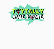 Toytally Awesome Unisex T-Shirt