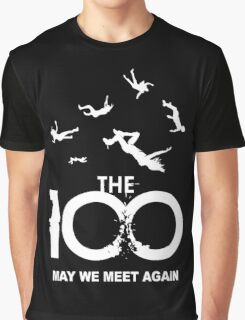 The 100 - May We Meet Again Graphic T-Shirt