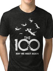 The 100 - May We Meet Again Tri-blend T-Shirt