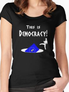 This is democracy anti EU referendum ukip Women's Fitted Scoop T-Shirt