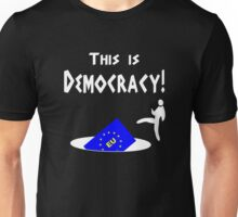 This is democracy anti EU referendum ukip Unisex T-Shirt