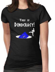 This is democracy anti EU referendum ukip Womens Fitted T-Shirt