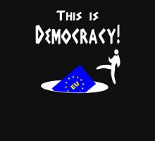 This is democracy anti EU referendum ukip T-Shirt