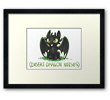 (Insert Dragon Noises) Framed Print