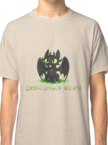 (Insert Dragon Noises) Classic T-Shirt