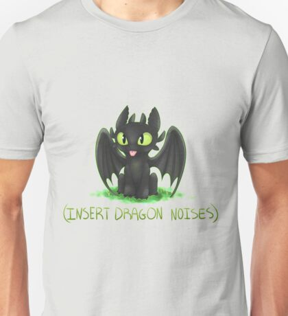 (Insert Dragon Noises) Unisex T-Shirt