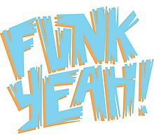 Funk Yeah! Photographic Print