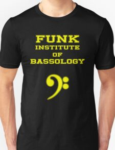Funk Institute of Bassology Unisex T-Shirt