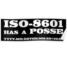 ISO-8601 has a Posse Poster