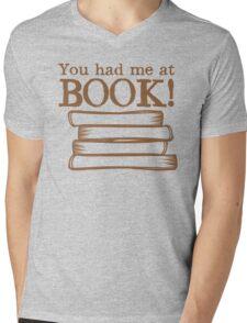 You had me at BOOK Mens V-Neck T-Shirt