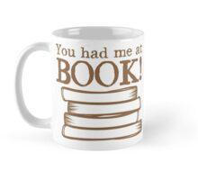You had me at BOOK Mug