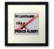 My Lightsaber has a Prince Albert Framed Print