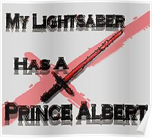My Lightsaber has a Prince Albert Poster