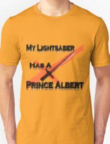 My Lightsaber has a Prince Albert Unisex T-Shirt