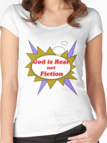 God Is not Fiction  Women's Fitted Scoop T-Shirt