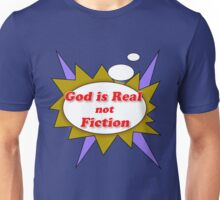 God Is not Fiction  Unisex T-Shirt