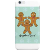 Gingerbread Squad. iPhone Case/Skin