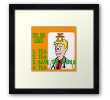 Tea, Tea, Save The World, Tea. Framed Print