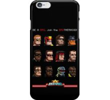 Be a Bro. Join the Brotherhood ! iPhone Case/Skin