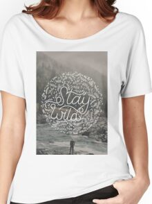 Stay Wild. Women's Relaxed Fit T-Shirt