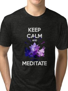 Keep Calm and Meditate! Tri-blend T-Shirt