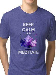 Keep Calm and Meditate! Tri-blend T-Shirt