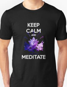 Keep Calm and Meditate! Unisex T-Shirt