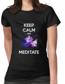 Keep Calm and Meditate! Womens Fitted T-Shirt
