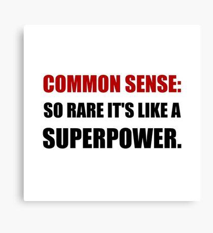 Common Sense Superpower Canvas Print