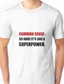 Common Sense Superpower Unisex T-Shirt