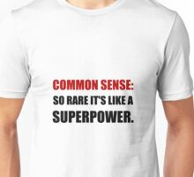 Common Sense Superpower Unisex T-Shirt