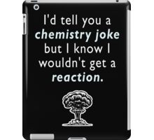 Chemistry Joke iPad Case/Skin