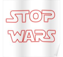 Stop wars star wars fashion  Poster