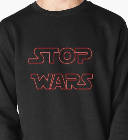 Stop wars star wars fashion  Pullover