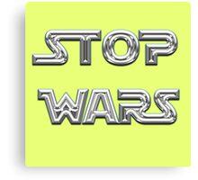 Stop wars star wars fashion  Canvas Print