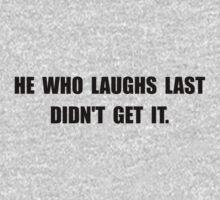 Laughs Last Baby Tee