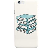 Smart Kids Read Books - book lover gift inspirational quote iPhone Case/Skin