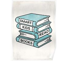 Smart Kids Read Books - book lover gift inspirational quote Poster