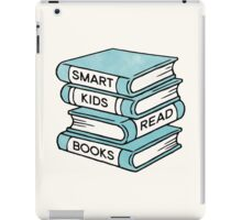 Smart Kids Read Books - book lover gift inspirational quote iPad Case/Skin