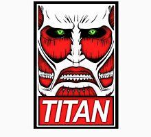Obey The Titan  Unisex T-Shirt