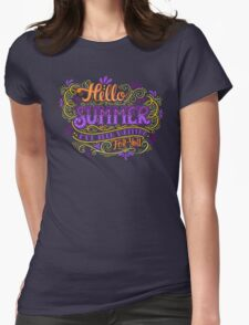 Hello summer. I have been waiting for you.  Womens Fitted T-Shirt