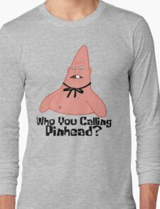 Who You Calling Pinhead? - Spongebob Long Sleeve T-Shirt