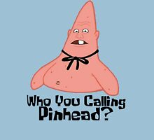 Who You Calling Pinhead? - Spongebob Unisex T-Shirt
