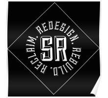 Redesign. Rebuild. Reclaim. (Black) Poster
