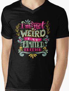 I'm not weird, I am limited edition. Mens V-Neck T-Shirt