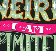 I'm not weird, I am limited edition. Sticker