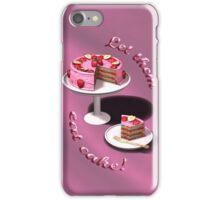 Let them eat cake! iPhone Case/Skin